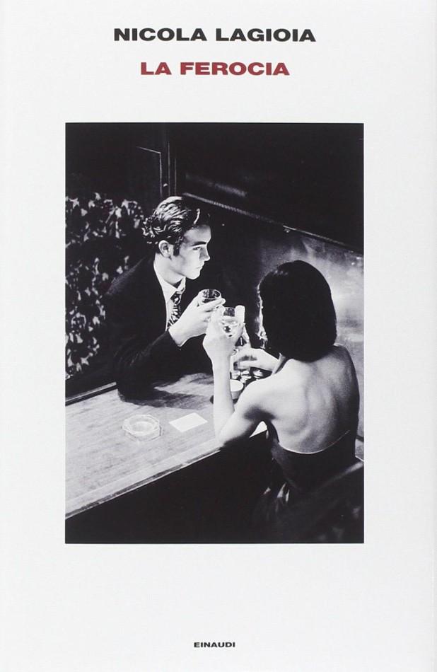 Nicola Lagioia, La ferocia, Einaudi